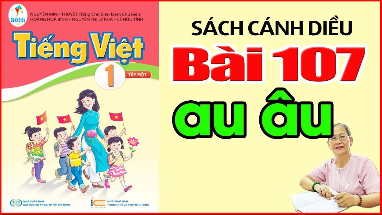 Tiếng Việt Lớp 1 SÁCH CÁNH DIỀU   Bài 107 AU ÂU   Dạy Bé Học Bảng Chữ Cái Tiếng Việt