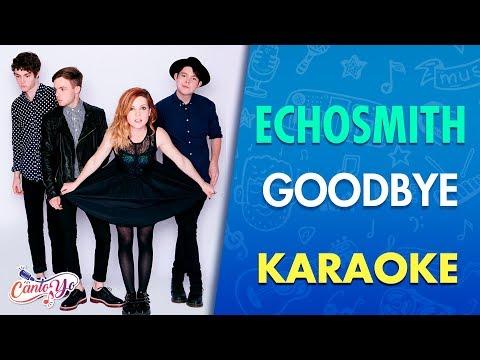 Echosmith - Goodbye (Karaoke) | CantoYo