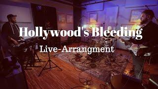 Hollywood's Bleeding - Live Arrangement