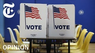 Why Americans Don't Vote (and What to Do About It)   NYT Opinion
