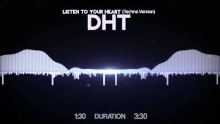 DHT - Listen to your Heart Techno Version