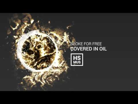 Broke For Free - Covered in Oil