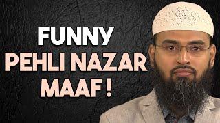 FUNNY - Ladki Ko Mein Isliye Ghoor Raha Tha Ki Pehli Nazar Maaf Hai By Adv. Faiz Syed