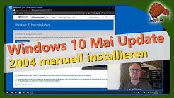 Windows 10 - 2004 Update (Mai Update) manuell installieren