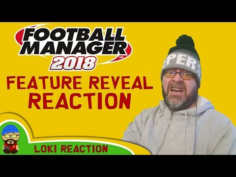 FM18 Headline Features Reveal Live Reaction - Football Manager 2018