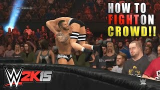 WWE 2K15 How to Fight on Crowd!! HD