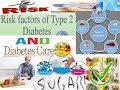 Type 2 diabetes Risk factor and Health care Diet|Exercise||Oral Medications||Insulin|Reduce Stress