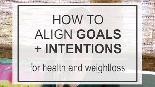 Learning how to set you your goals so that they are in alignment with intentions is a super important when it comes health and weight loss. this smal...