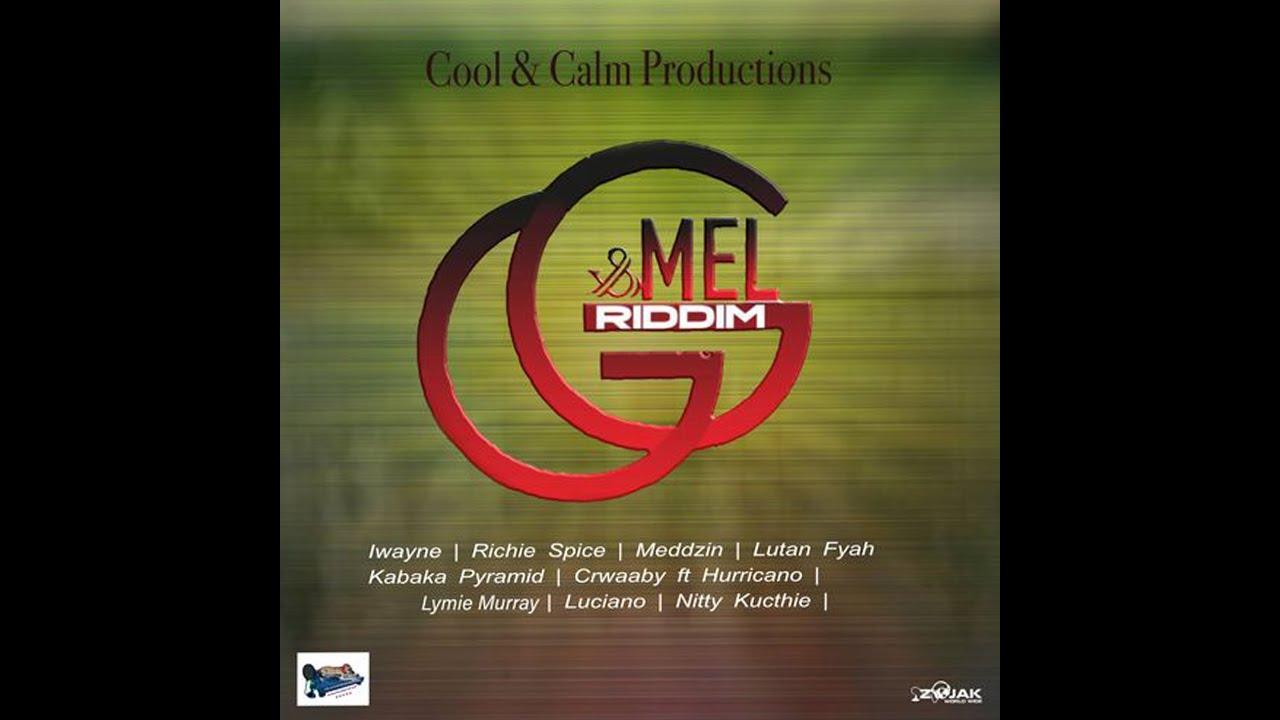 Download G & Mel Riddim Mix 2020 (ft Lutan Fyah,Richie Spice,Nitty Kutchie,I-Wayne, Luciano,Kabaka Pyramid)