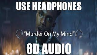 YNW Melly - Murder On My Mind (8D AUDIO) 🎧