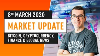 Bitcoin, Cryptocurrency, Finance & Global News - March 8th 2020