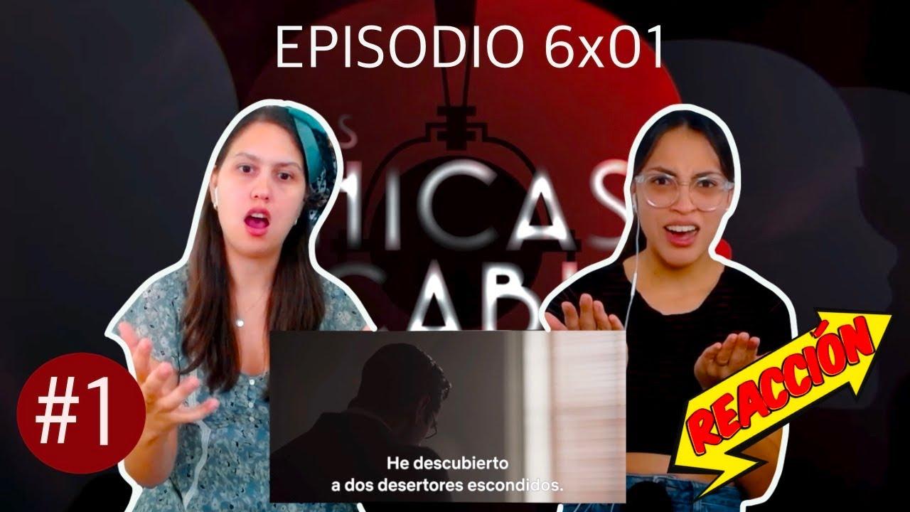 Las Chicas del Cable 6x01 - Reacción #1