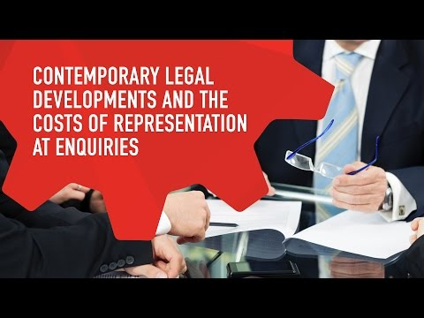 Contemporary legal developments & the costs of representation at enquiries