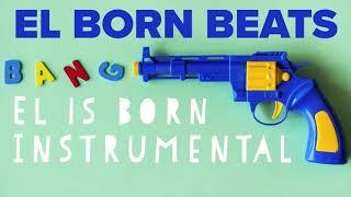 EL IS BORN Hip Hop Instrumental Beat Prod. EL BORN BEATS