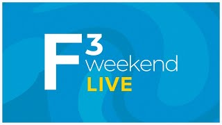F3 Weekend LIVE