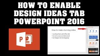 HOW TO ENABLE  DESIGNER TAB POWERPOINT 2016