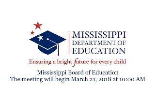 Mississippi Board of Education - March 21, 2018 thumbnail