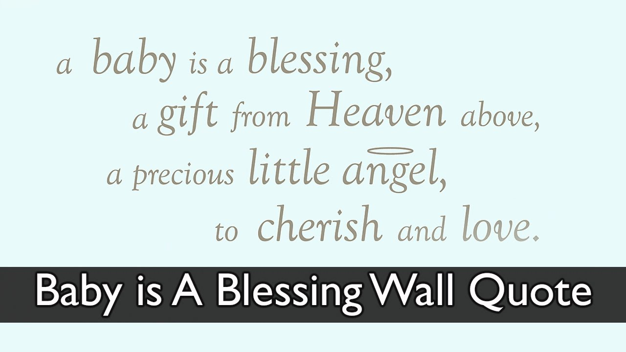 Baby Is A Blessing Wall Wishes Youtube