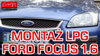 Montaż LPG do Forda Focusa 1.6 2006r - instalacja gazowa BRC Sequent 24
