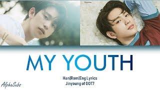 Jinyoung GOT7 (진영) - My Youth Full Version Lyrics/가사 [Han|Rom|Eng]