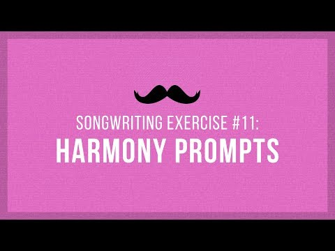 Harmony Writing Prompts | Songwriting Exercises 11