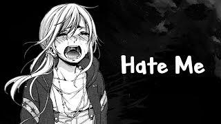 Nightcore Hate Me Lyrics