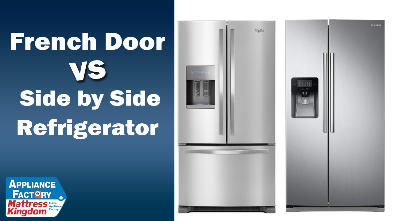 French door vs side by side - French Door Refrigerator Vs Side By Side Refrigerators