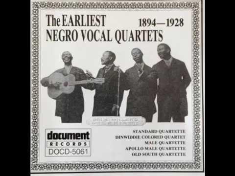 The Earliest Negro Vocal Quartets 1894 - 1928
