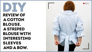 DIY: Review of a cotton blouse. A striped blouse with interesting sleeves and a bow.