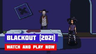 Blackout (2021) · Game · Walkthrough