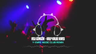 Aslı Güngör - Kalp Kalbe Karşı ( Y-Emre Music Club Remix)
