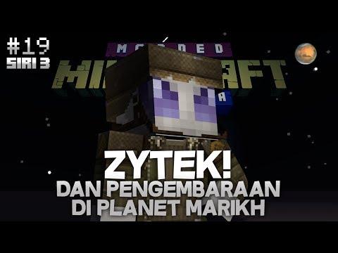 Modded Minecraft Malaysia S3 - E19 - ZYTEK! Dan Pengembaraan Di Planet Marikh