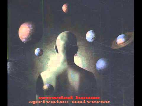 Crowded House - Private Universe (Radio...