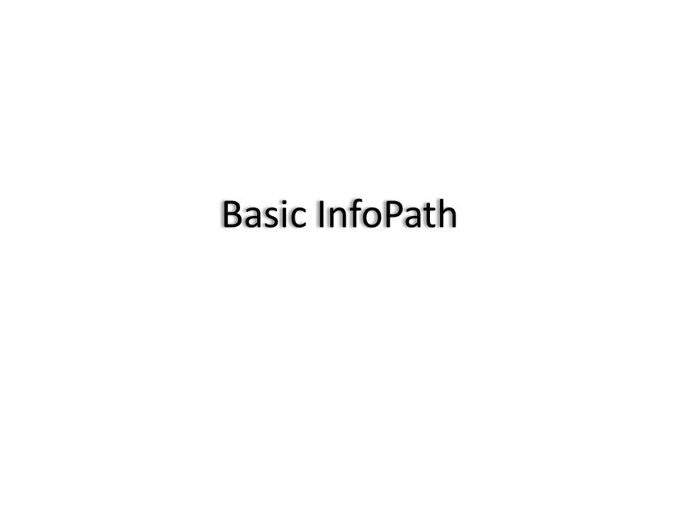 Basic Infopath