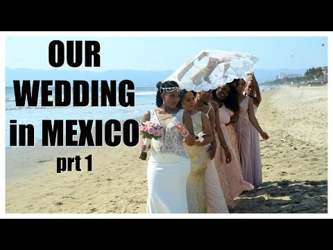 OUR WEDDING in MEXICO prt 1 | Best Week Ever!!