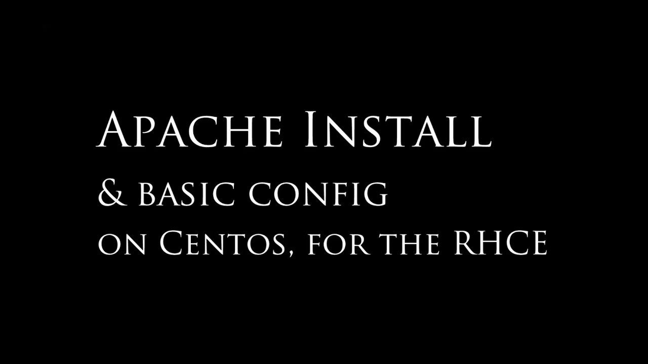 Apache Install and Main Config File (Red Hat Certification Exam Prep)