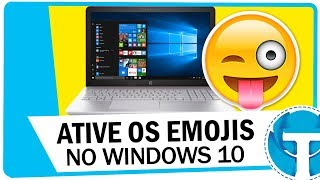 Como ativar e usar os Emojis do Windows 10