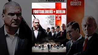 Footsoldiers of Berlin: Ihr Wort ist Gesetz