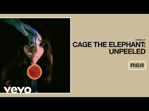 Cage The Elephant - Rubber Ball (Unpeeled) (Audio)