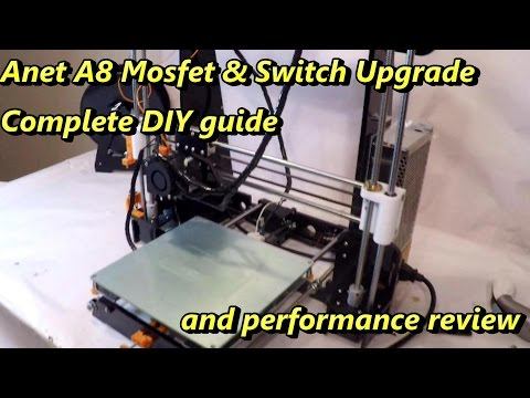 anet a8 mosfet and power switch upgrade diy guide