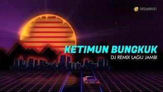 DIJAMIN ASIK    KETIMUN BUNGKUK (DJ REMIX LAGU JAMBI)