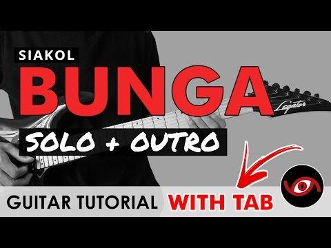 Bunga - Siakol INTRO + GUITAR SOLO Tutorial (WITH TAB)