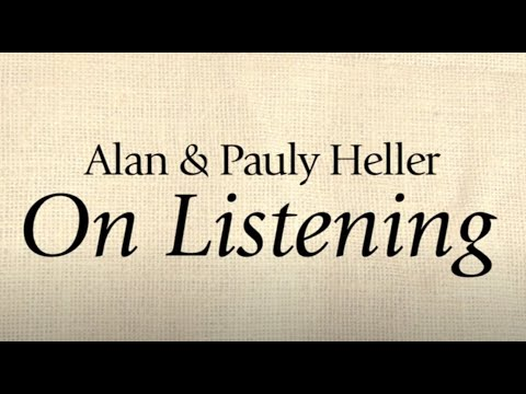 The Beauty of Partnership / Alan & Pauly Heller: On Listening