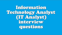 Information Technology Analyst (IT Analyst) interview questions