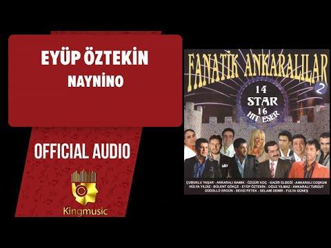 Eyüp Öztekin - Naynino - ( Official Audio )
