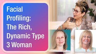 Facial Profiling: The Rich, Dynamic Type 3 Woman