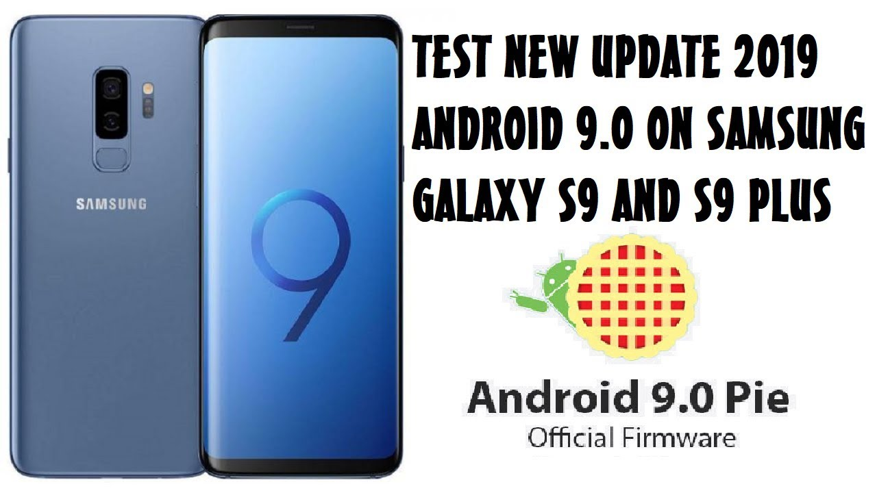 TEST NEW UPDATE 2019 ANDROID 9 0 Pie OFFICIAL ON SAMSUNG GALAXY S9