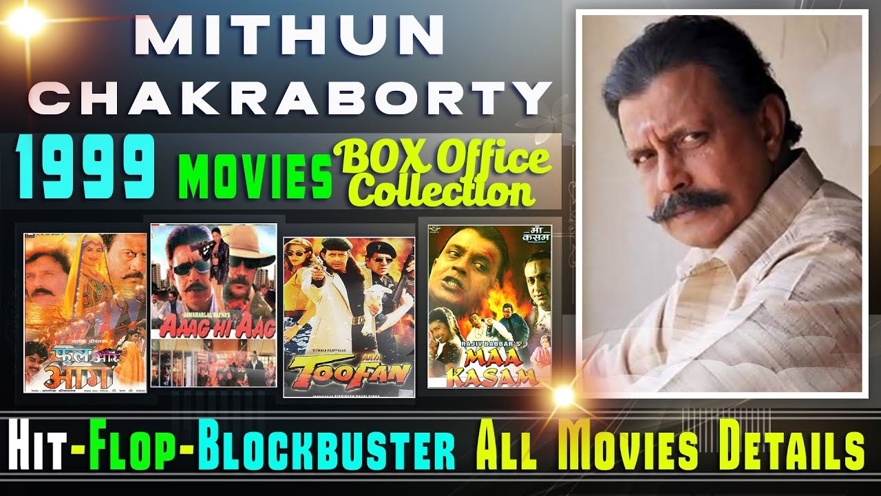 Mithun Chakraborty Hit And Flop All Movies List 1999 With Box Office Collection Analysis Youtube