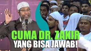 CERDAS! Dr. Zakir Naik MENANTANG SEMUA PENONTON Untuk MENJAWAB PERTANYAAN Ini