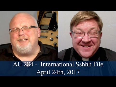 Anglican Unscripted #284 - International Sshhh File